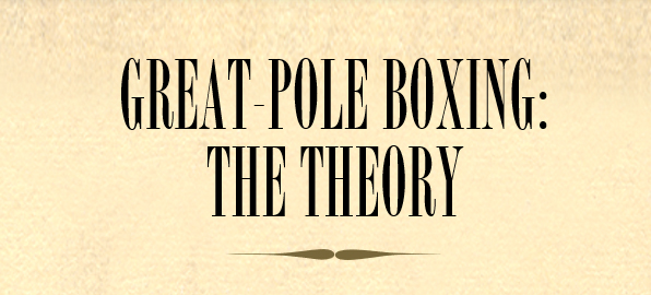 Great Pole Boxing: The Theory