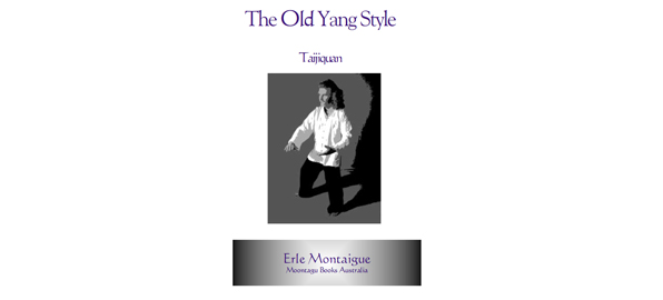 The Old Yang Style Of Taijiquan - An Instruction Manual